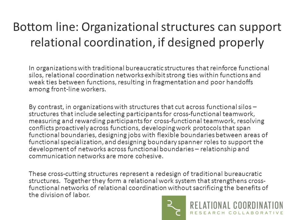 Bottom line: Organizational structures can support relational coordination, if designed properly