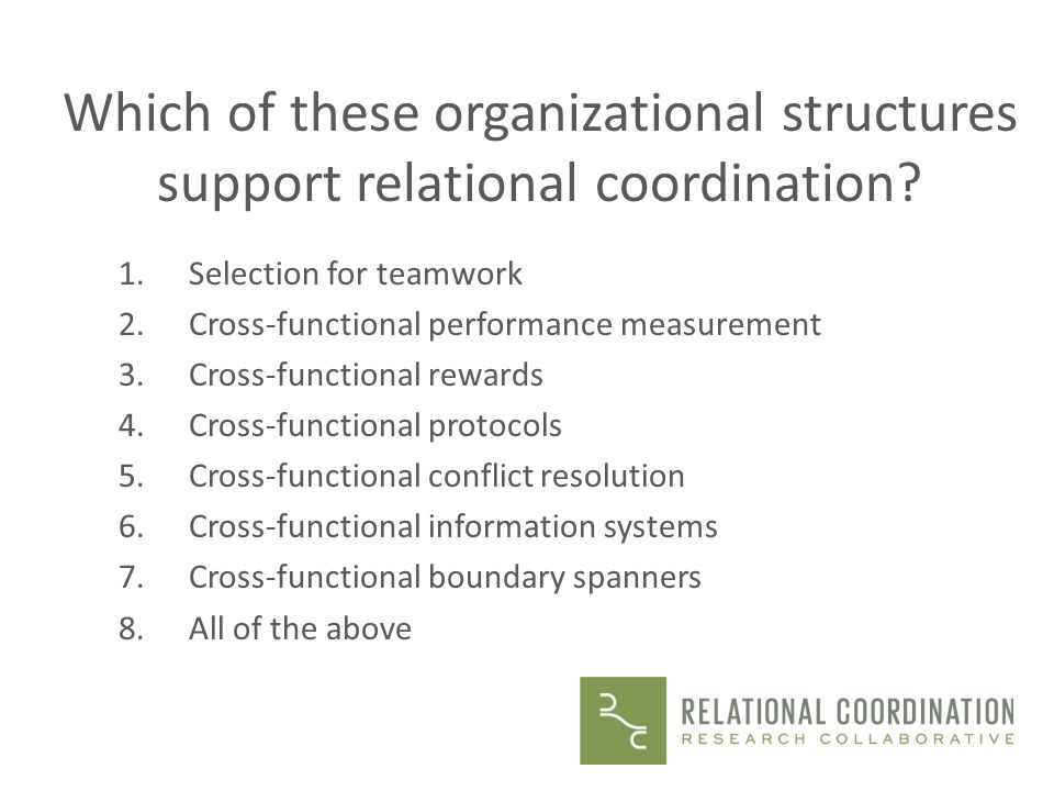 Which of these organizational structures support relational coordination