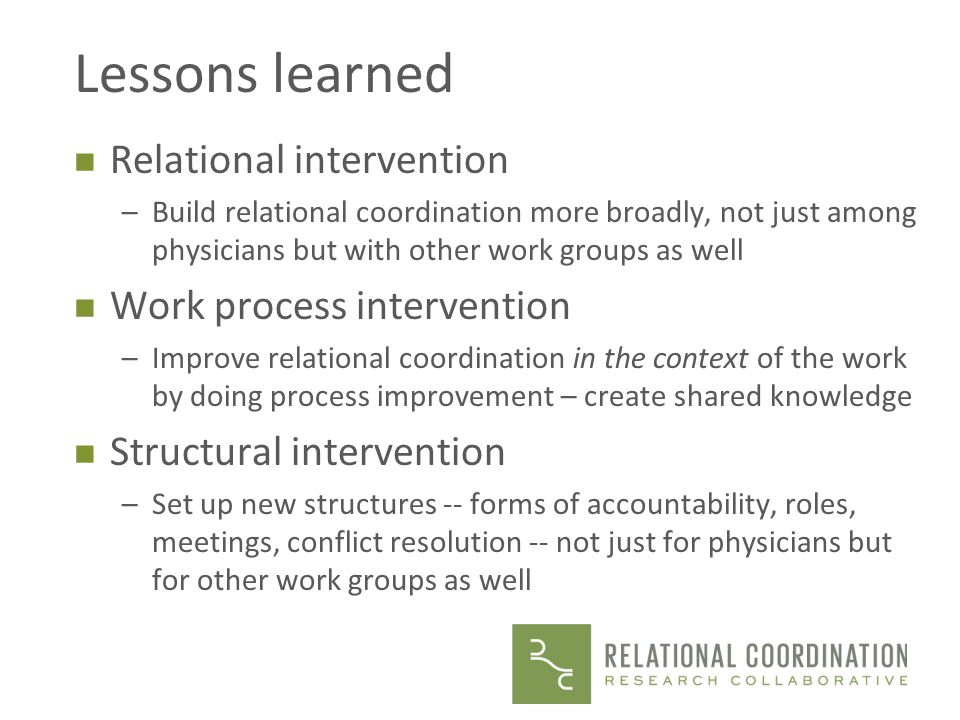 Lessons learned Relational intervention Work process intervention