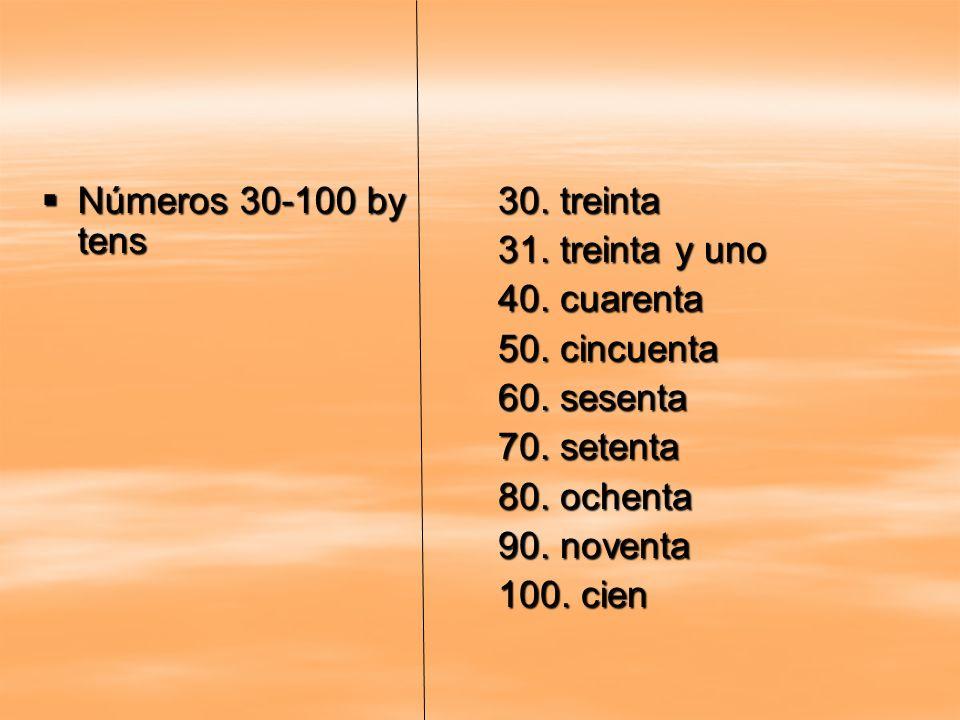 Números 30-100 by tens 30. treinta. 31. treinta y uno. 40. cuarenta. 50. cincuenta. 60. sesenta.