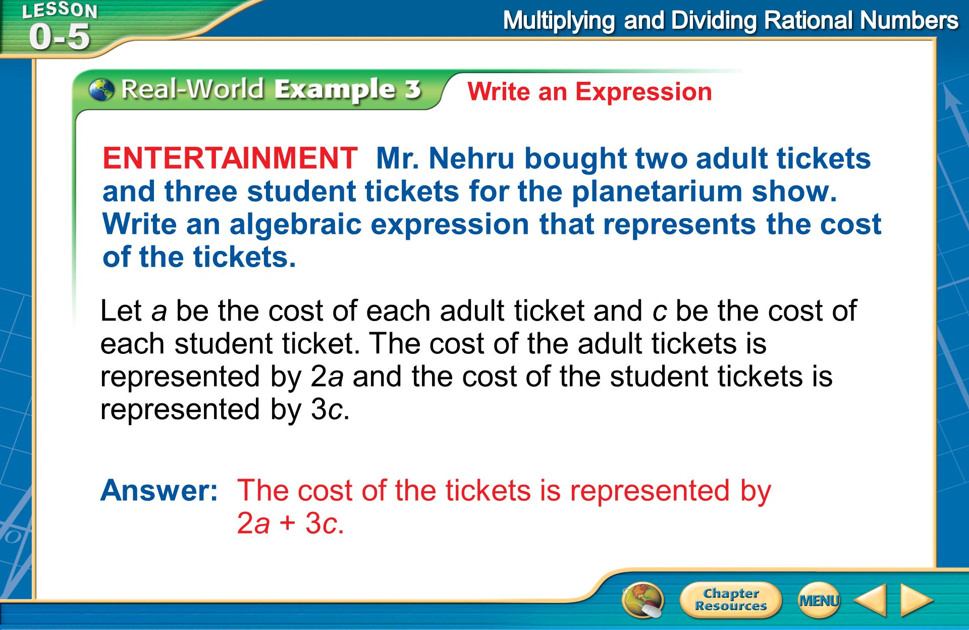 Answer: The cost of the tickets is represented by 2a + 3c.