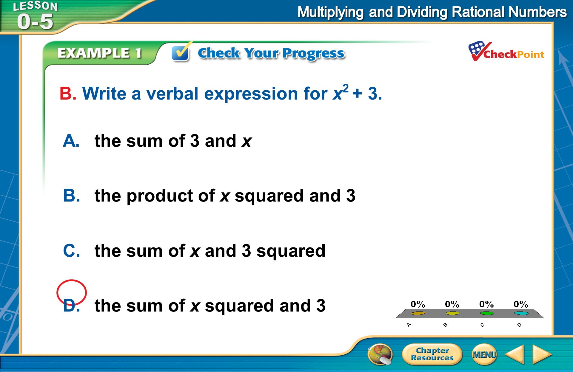 A B C D B. Write a verbal expression for x2 + 3. A. the sum of 3 and x