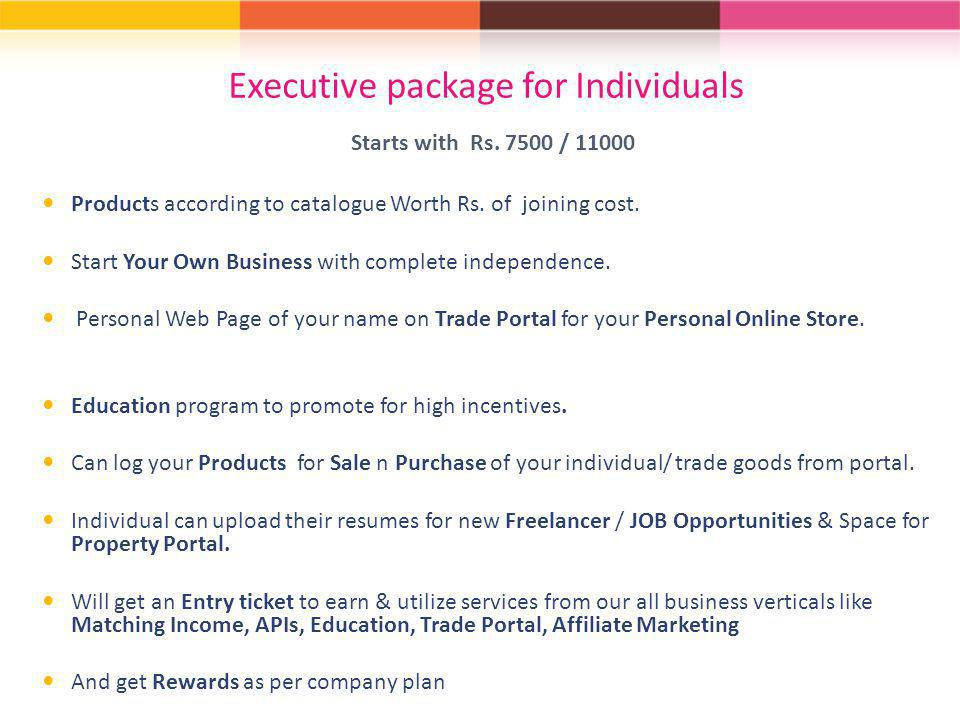 Executive package for Individuals Starts with Rs. 7500 / 11000