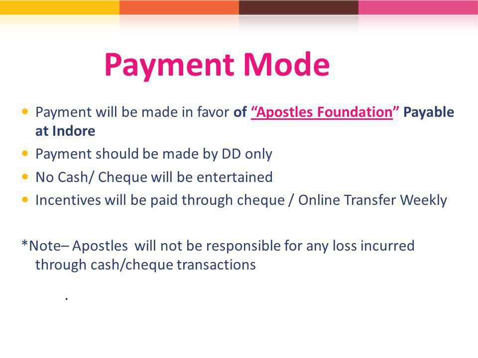 Payment Mode Payment will be made in favor of Apostles Foundation Payable at Indore. Payment should be made by DD only.