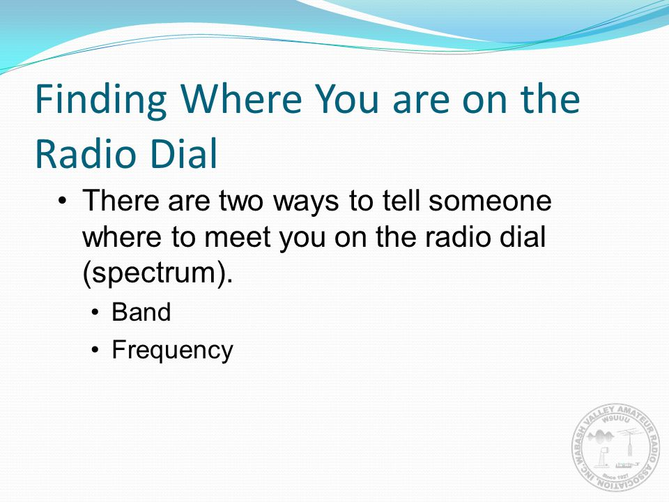 Finding Where You are on the Radio Dial