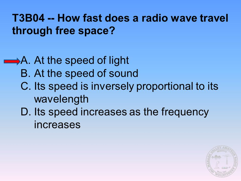 T3B04 -- How fast does a radio wave travel through free space