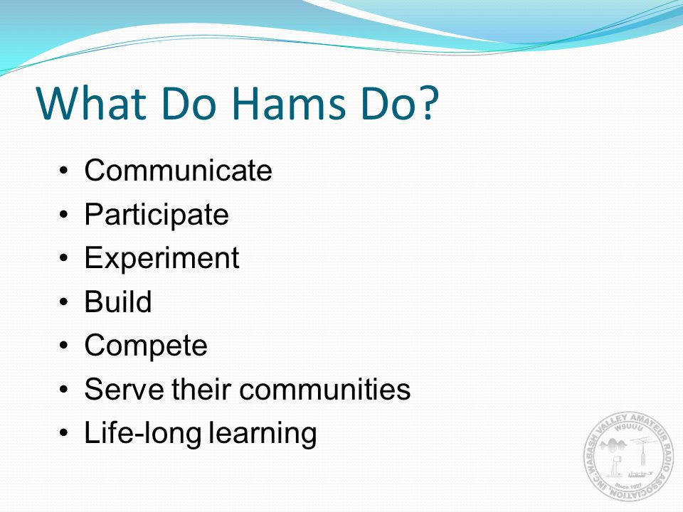 What Do Hams Do Communicate Participate Experiment Build Compete
