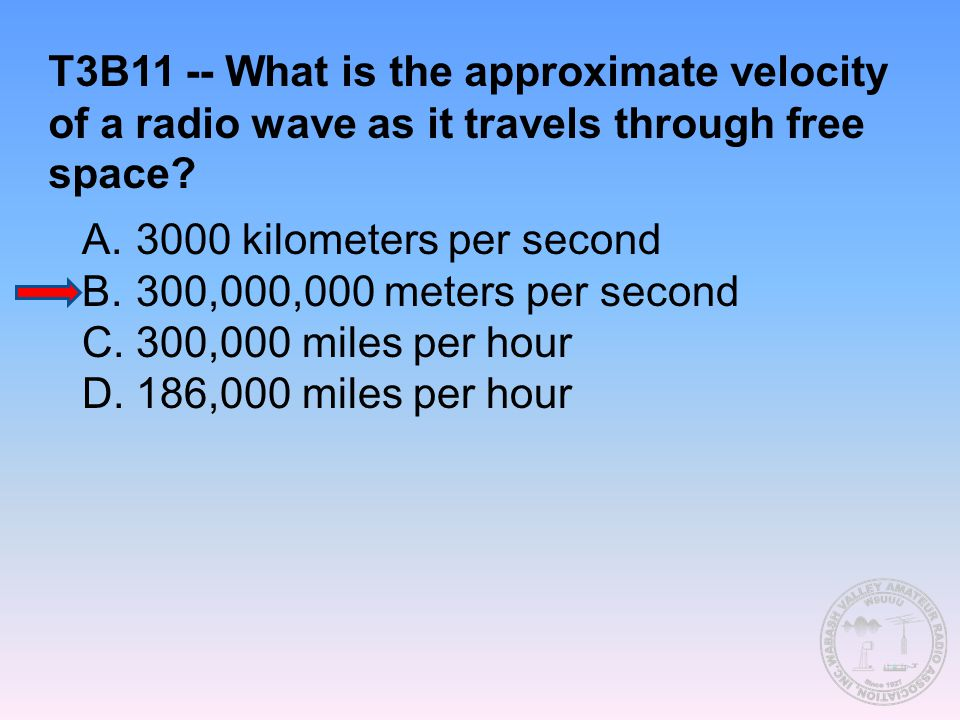 T3B11 -- What is the approximate velocity of a radio wave as it travels through free space