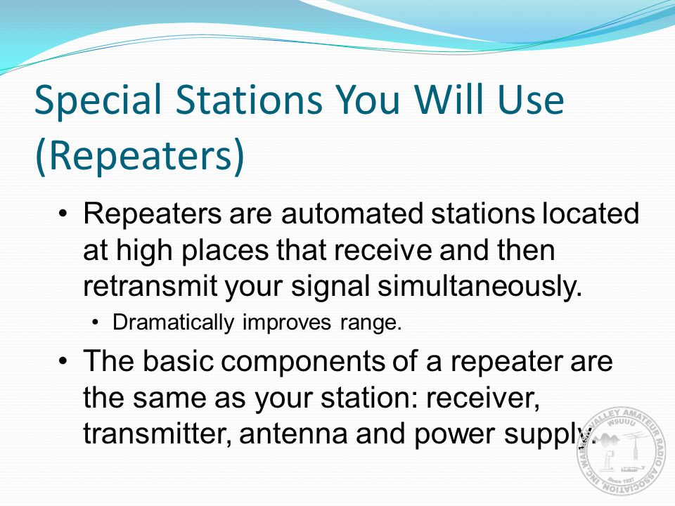 Special Stations You Will Use (Repeaters)