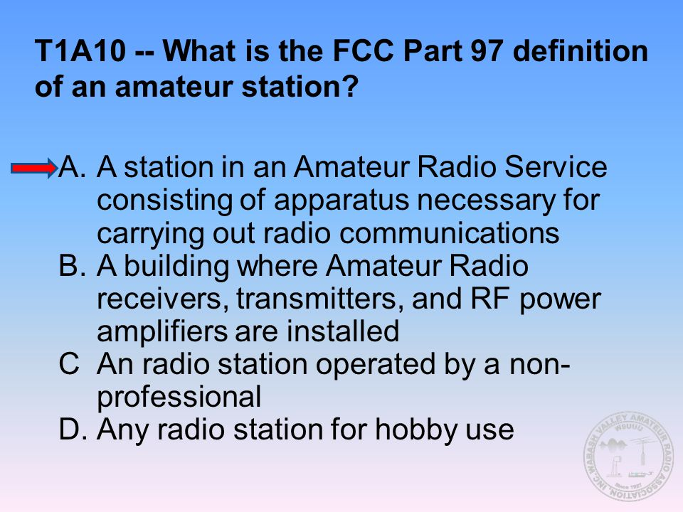T1A10 -- What is the FCC Part 97 definition of an amateur station