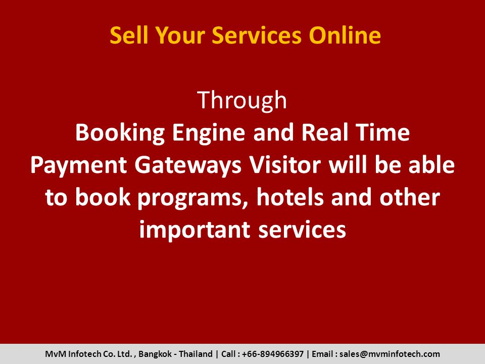 Sell Your Services Online Through Booking Engine and Real Time Payment Gateways Visitor will be able to book programs, hotels and other important services