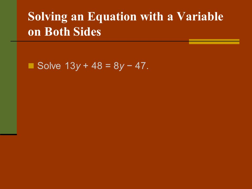 Solving an Equation with a Variable on Both Sides
