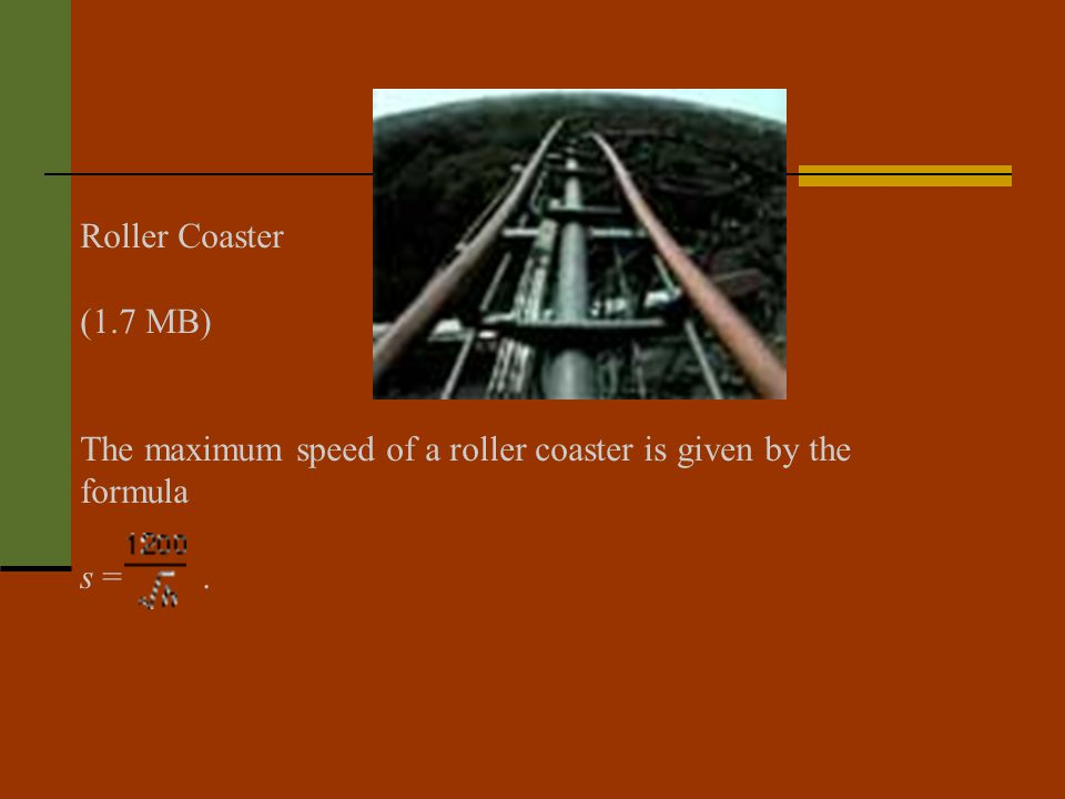 The maximum speed of a roller coaster is given by the formula s = .