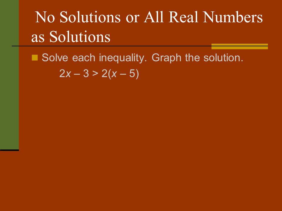 No Solutions or All Real Numbers as Solutions