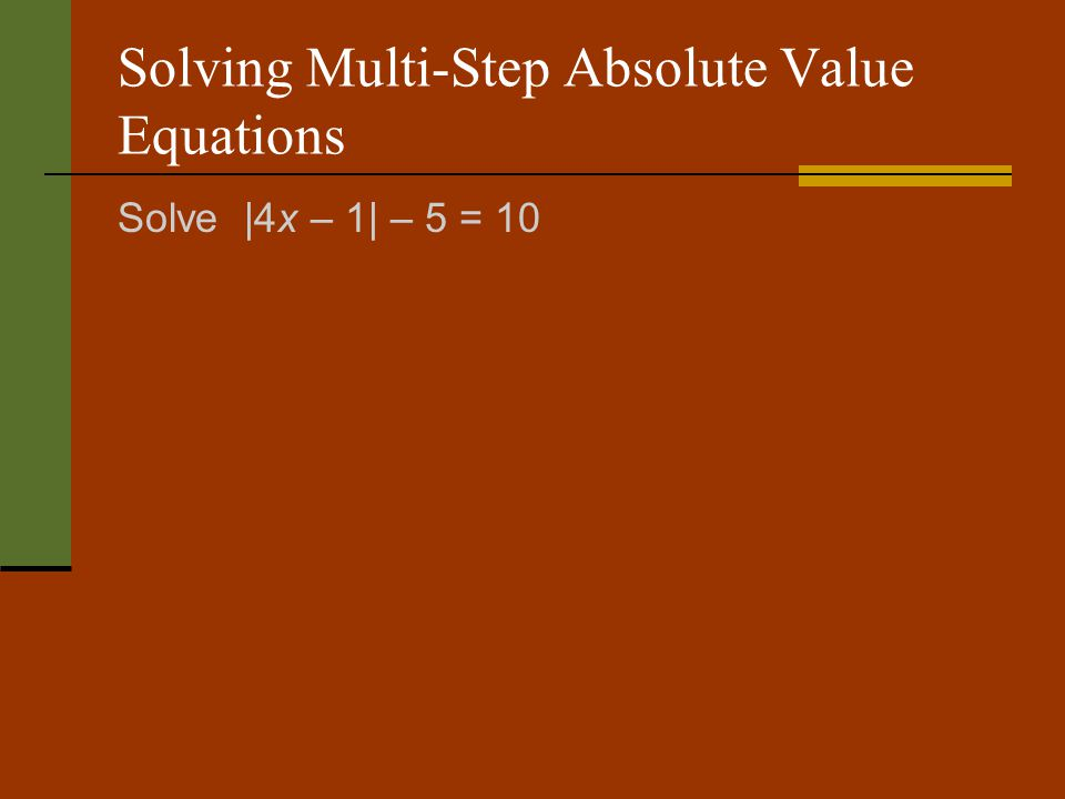 Solving Multi-Step Absolute Value Equations