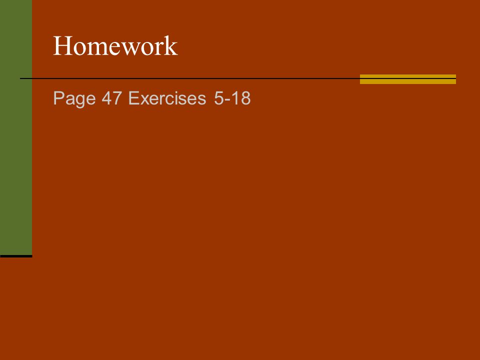 Homework Page 47 Exercises 5-18