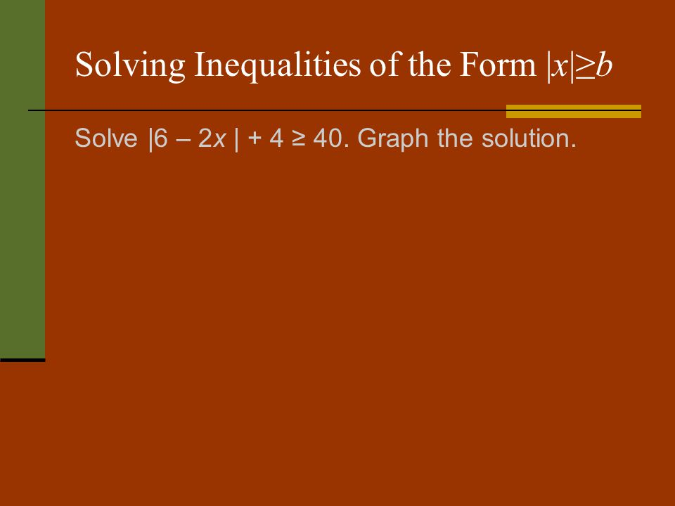 Solving Inequalities of the Form |x|≥b