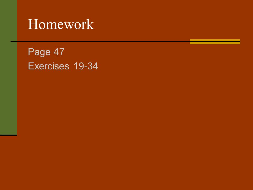 Homework Page 47 Exercises 19-34