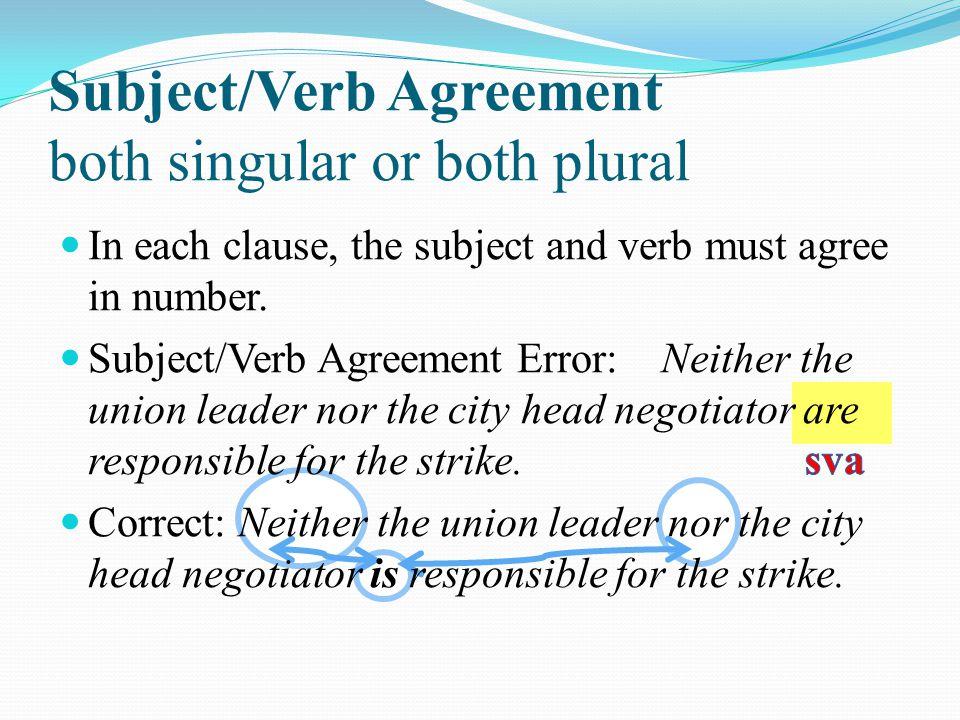 Subject/Verb Agreement both singular or both plural