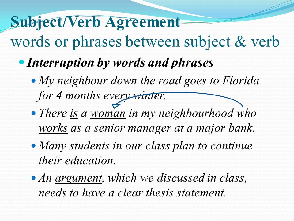 Subject/Verb Agreement words or phrases between subject & verb
