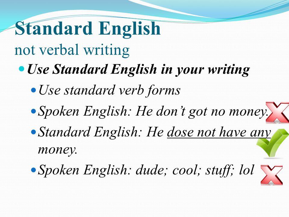 Standard English not verbal writing
