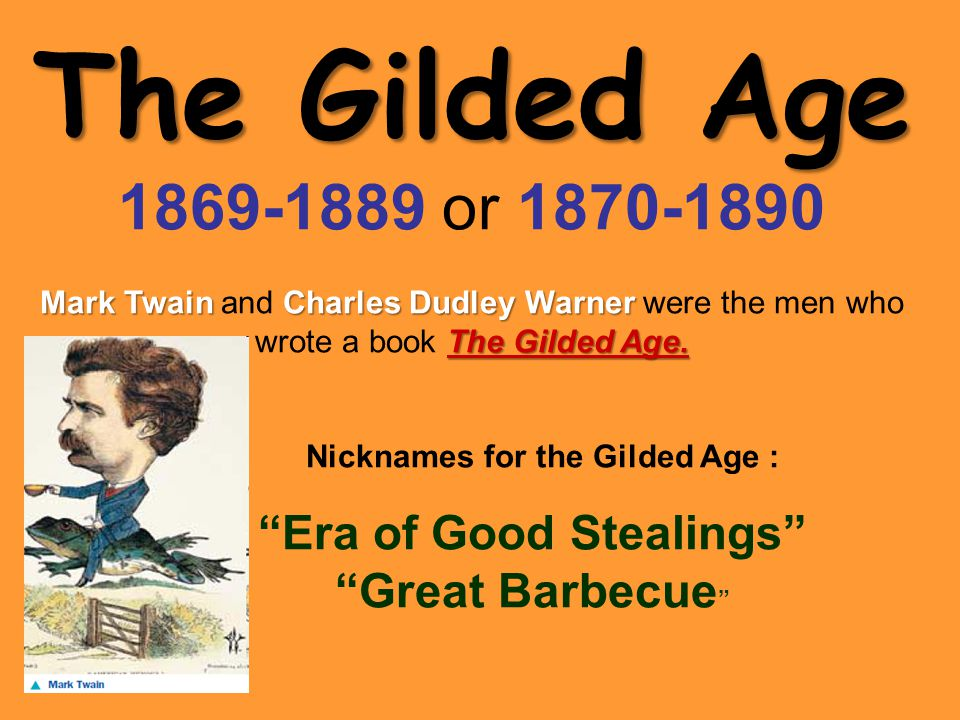 Nicknames for the Gilded Age : Era of Good Stealings
