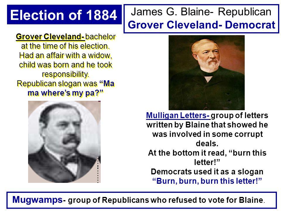 Election of 1884 James G. Blaine- Republican