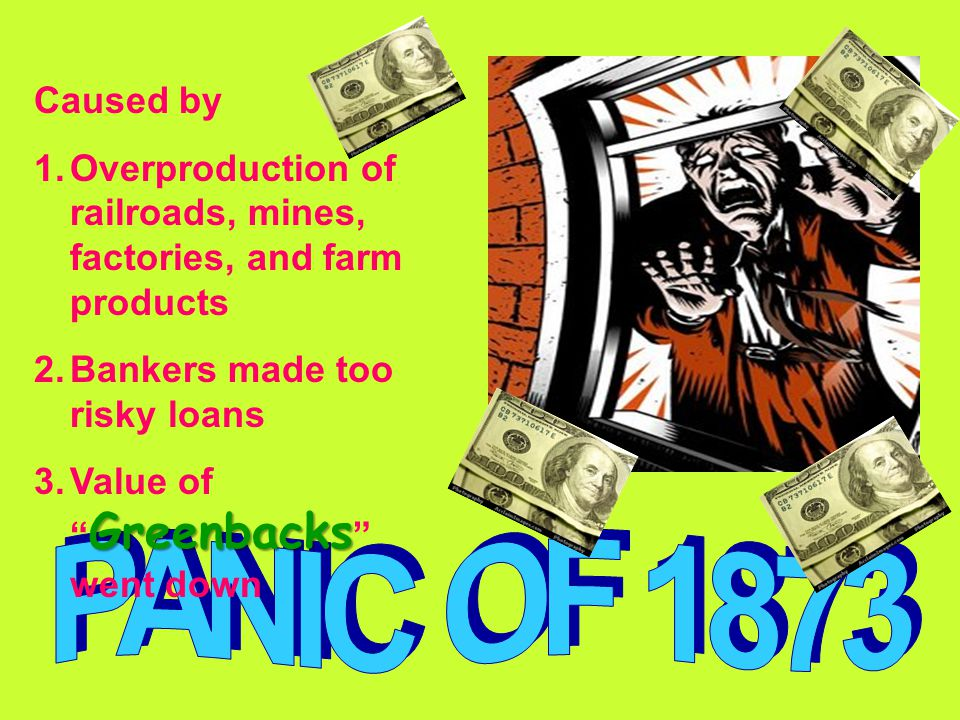 Caused by Overproduction of railroads, mines, factories, and farm products. Bankers made too risky loans.
