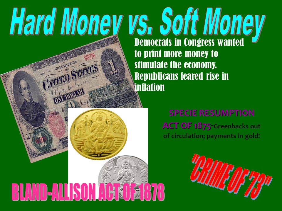 Hard Money vs. Soft Money