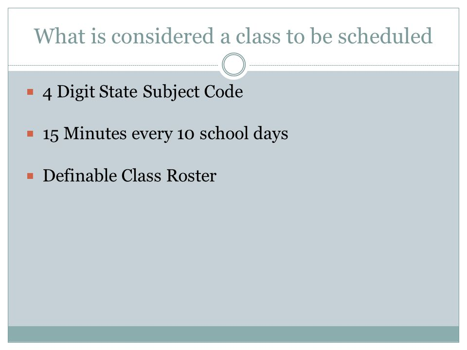 What is considered a class to be scheduled
