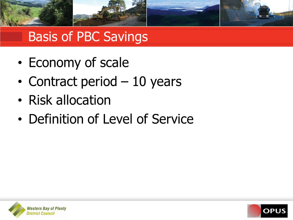 Basis of PBC Savings Economy of scale. Contract period – 10 years.