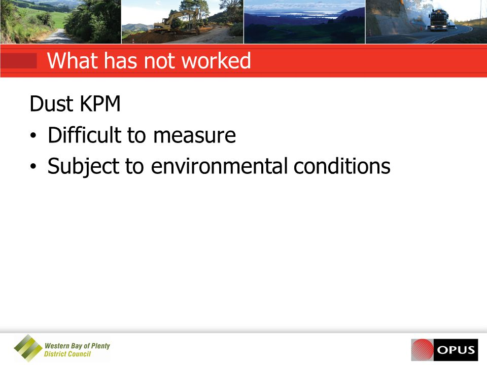What has not worked Dust KPM Difficult to measure Subject to environmental conditions