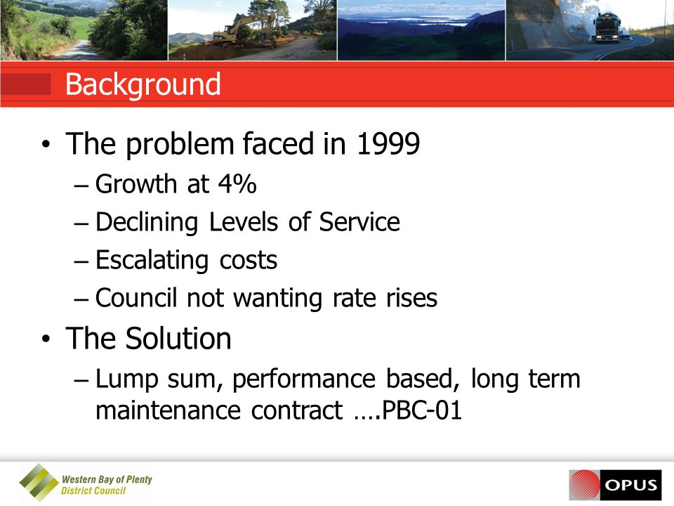 Background The problem faced in 1999 The Solution Growth at 4%