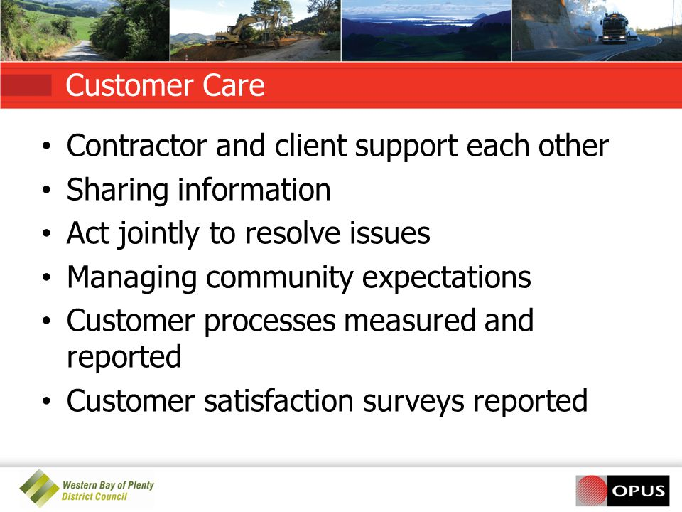 Customer Care Contractor and client support each other. Sharing information. Act jointly to resolve issues.