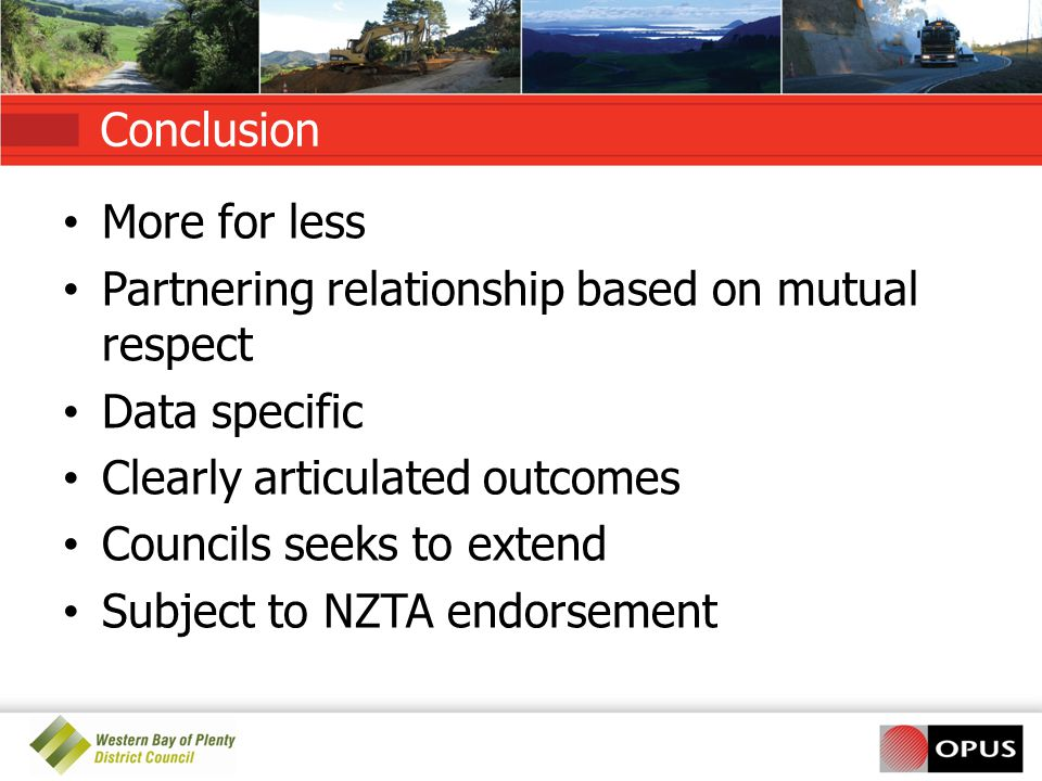 Conclusion More for less. Partnering relationship based on mutual respect. Data specific. Clearly articulated outcomes.