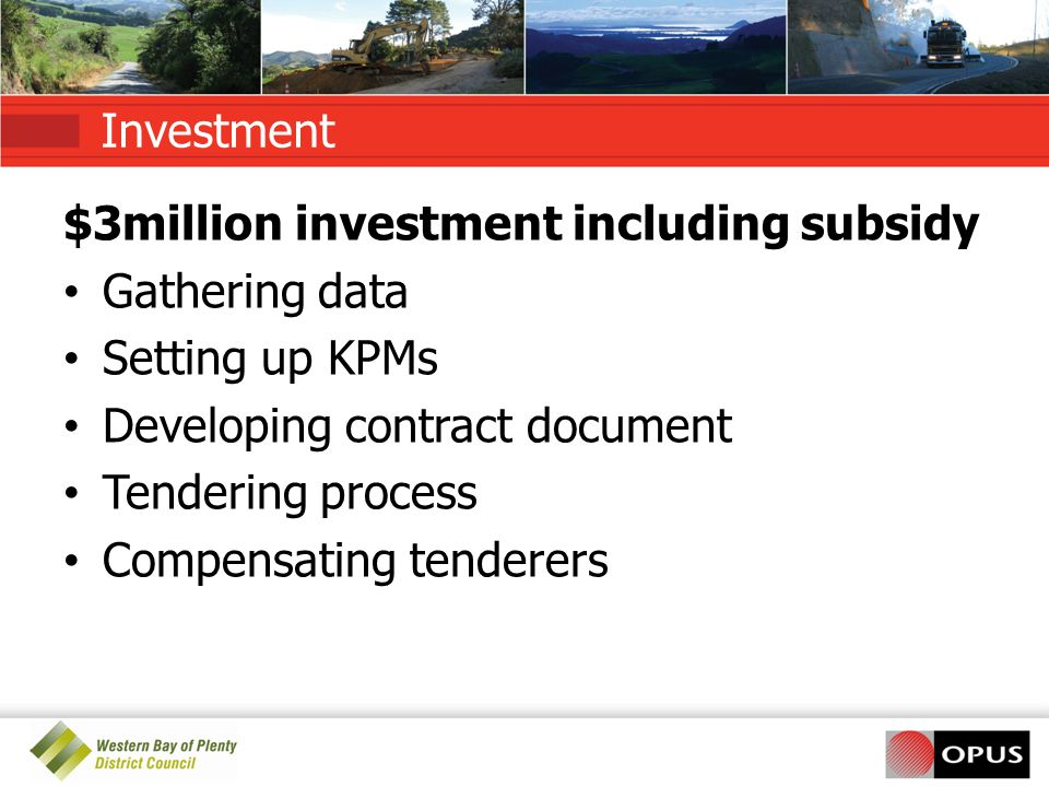 Investment $3million investment including subsidy. Gathering data. Setting up KPMs. Developing contract document.