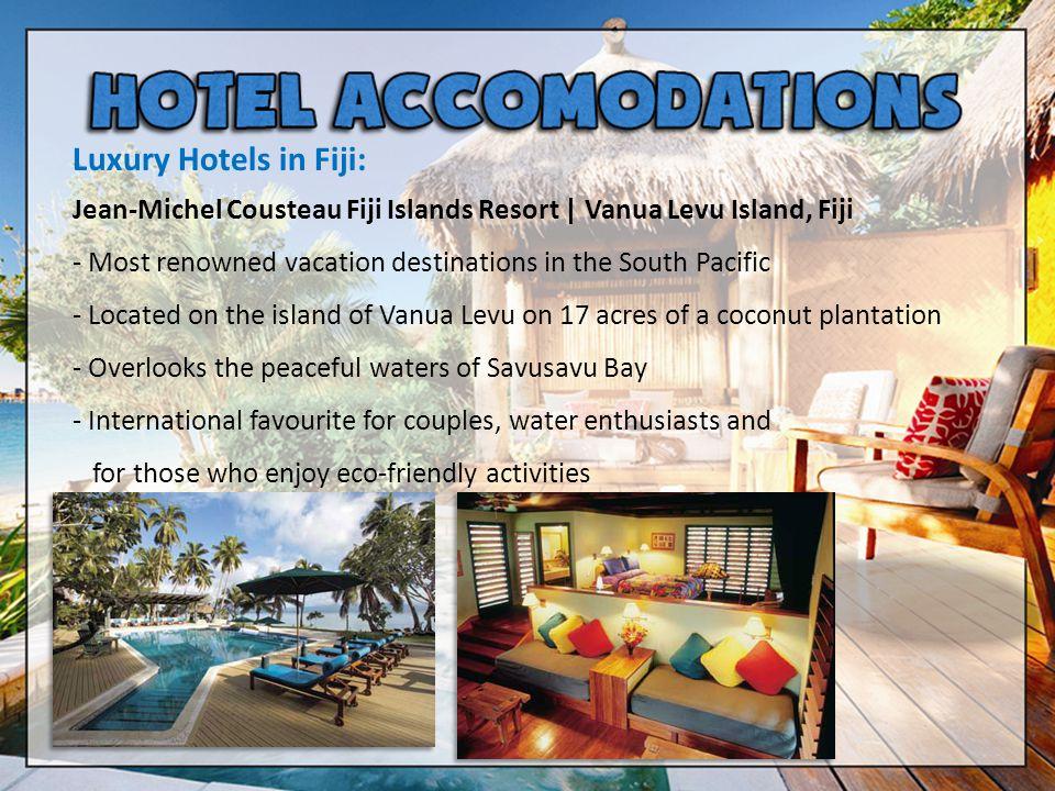 Luxury Hotels in Fiji: Jean-Michel Cousteau Fiji Islands Resort   Vanua Levu Island, Fiji.