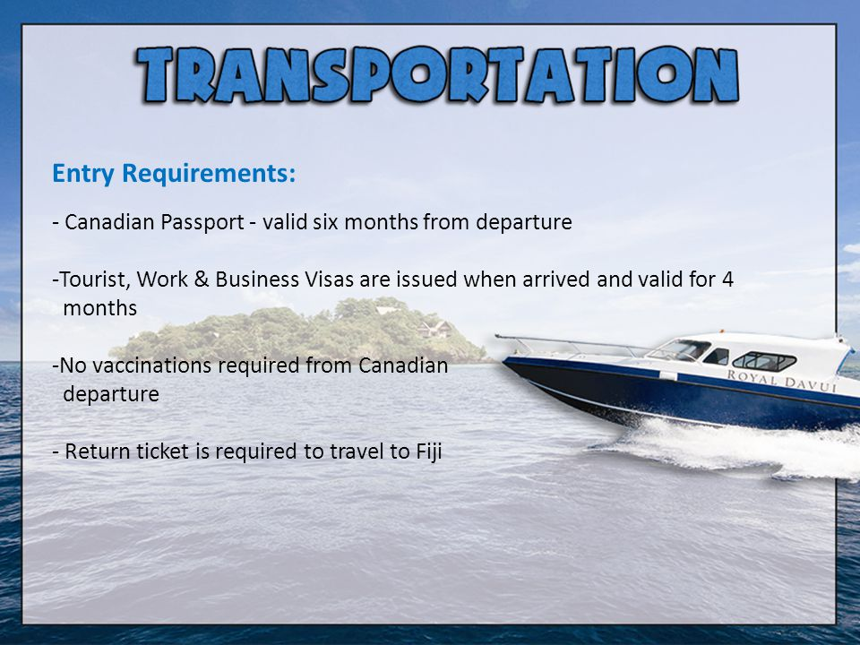 Entry Requirements: - Canadian Passport - valid six months from departure. Tourist, Work & Business Visas are issued when arrived and valid for 4.