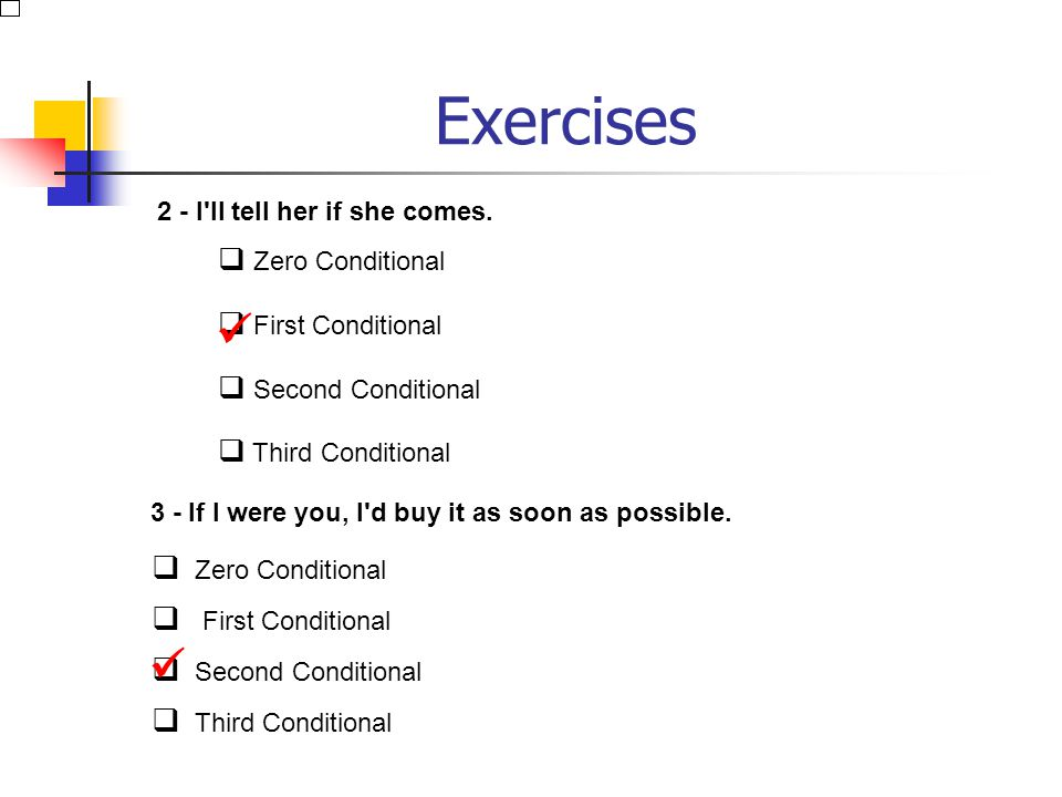 Exercises   2 - I ll tell her if she comes. Zero Conditional