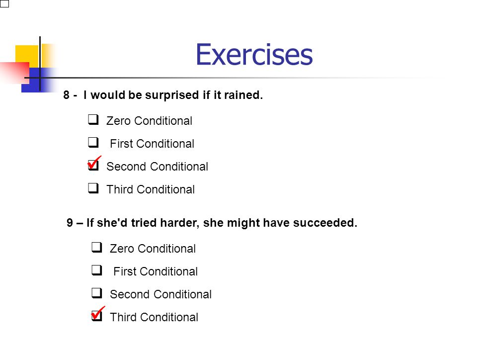Exercises   8 - I would be surprised if it rained. Zero Conditional