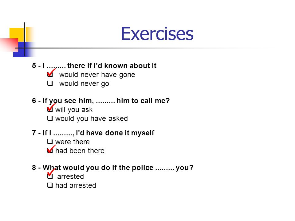 Exercises     5 - I there if I d known about it
