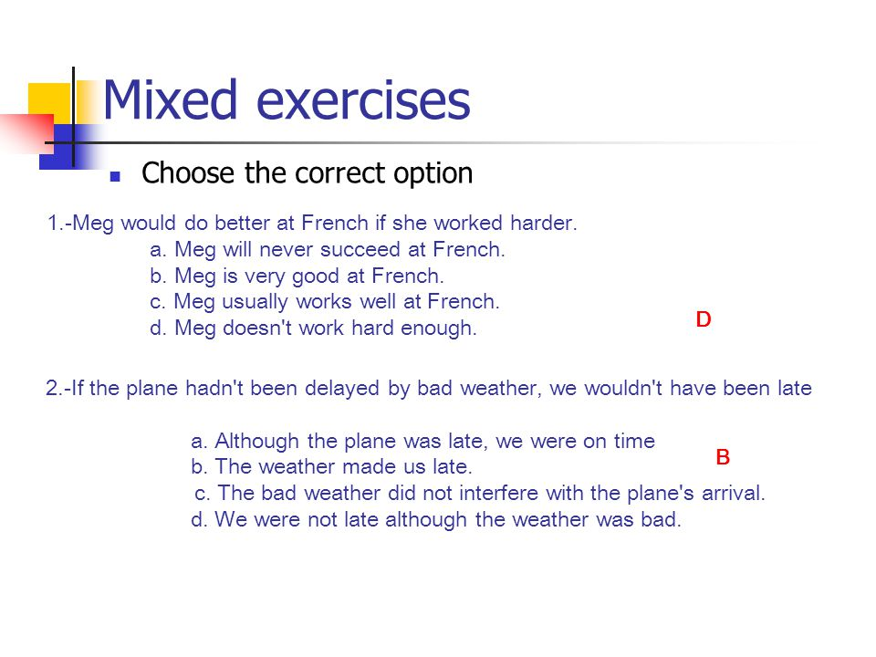 Mixed exercises Choose the correct option