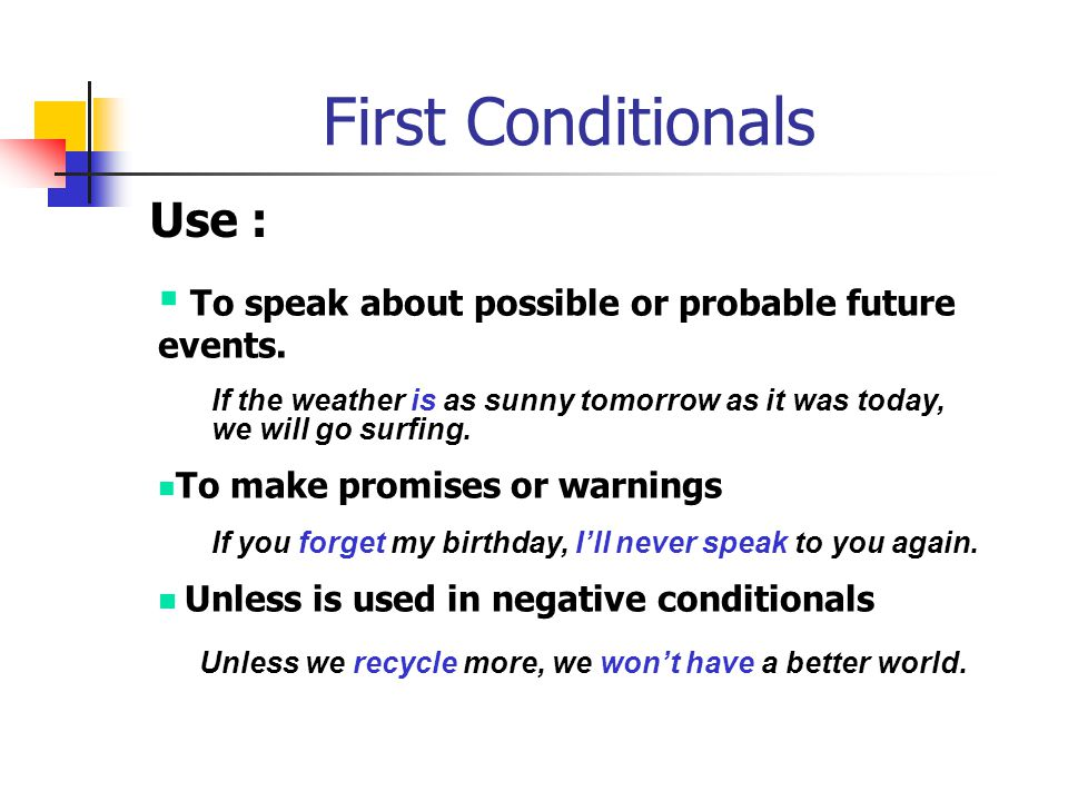 First Conditionals Use :