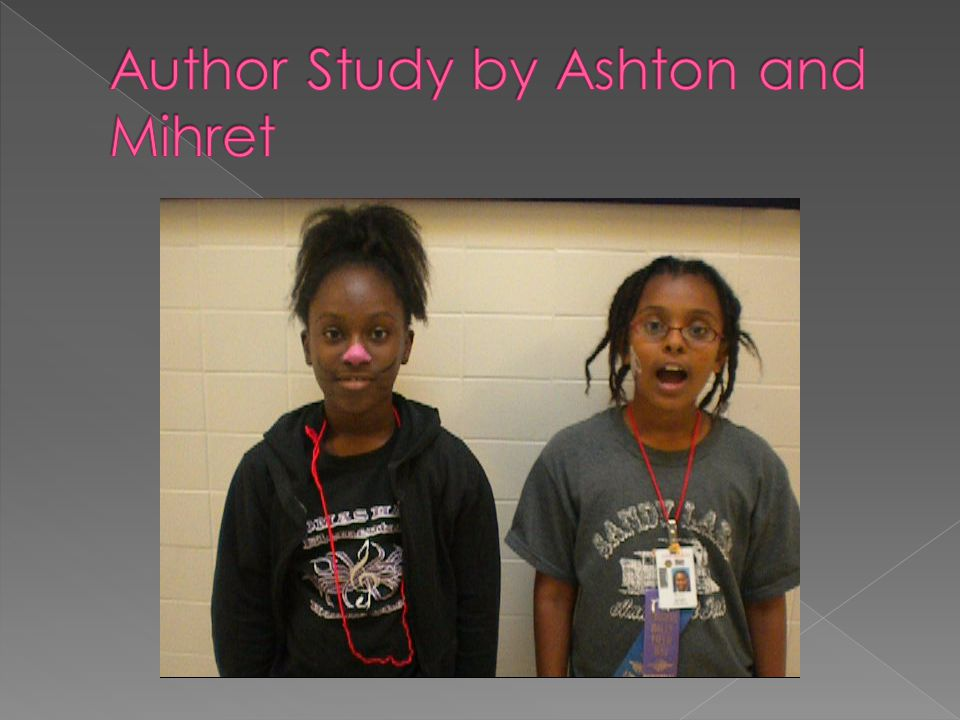 Author Study by Ashton and Mihret