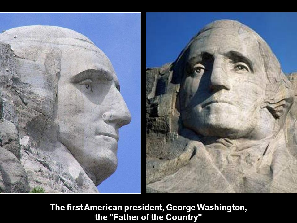 The first American president, George Washington, the Father of the Country