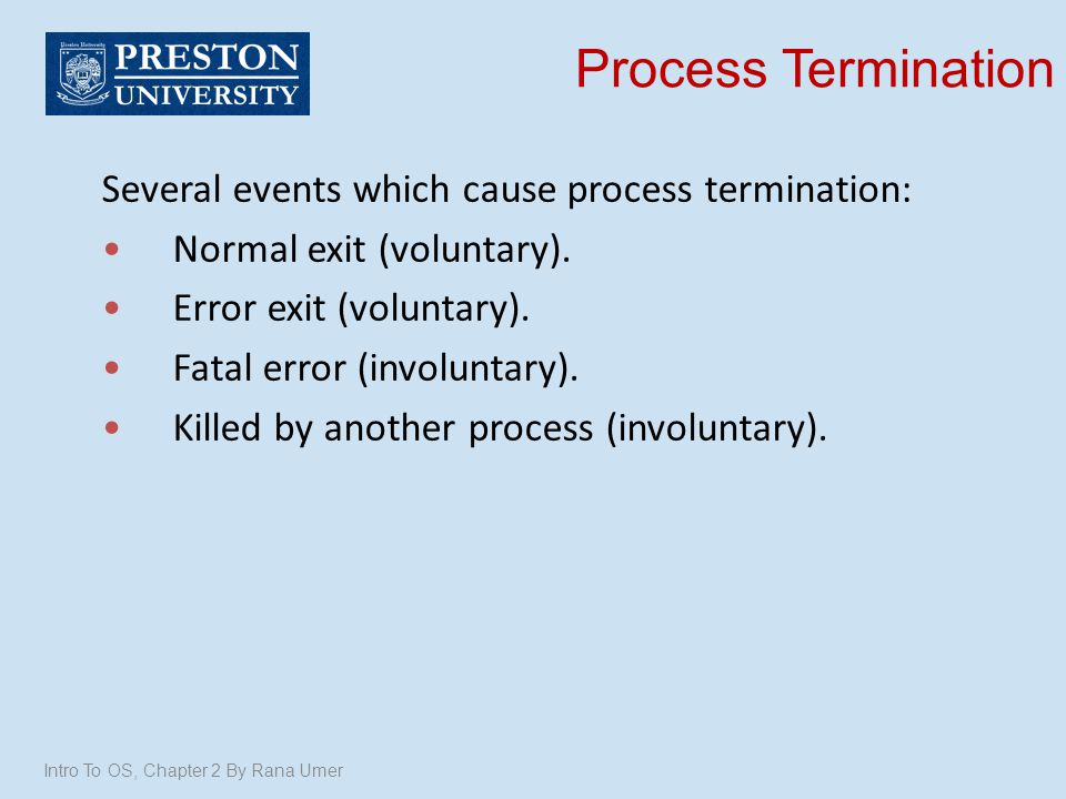 Process Termination Several events which cause process termination: