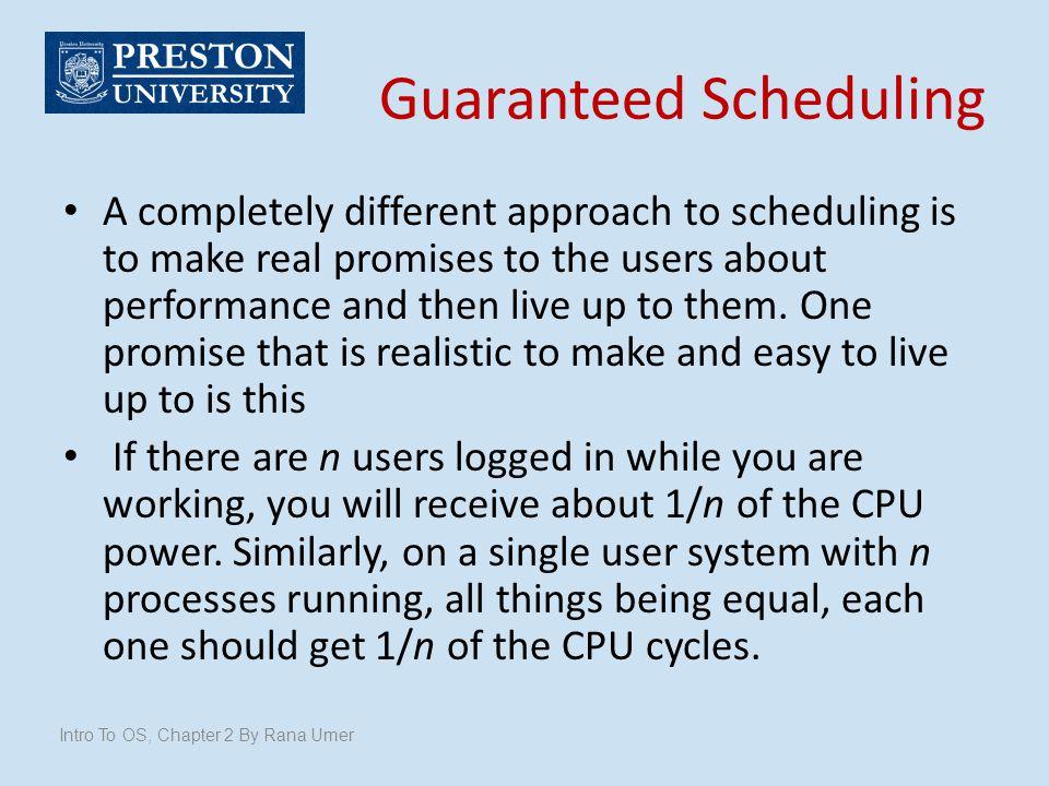 Guaranteed Scheduling