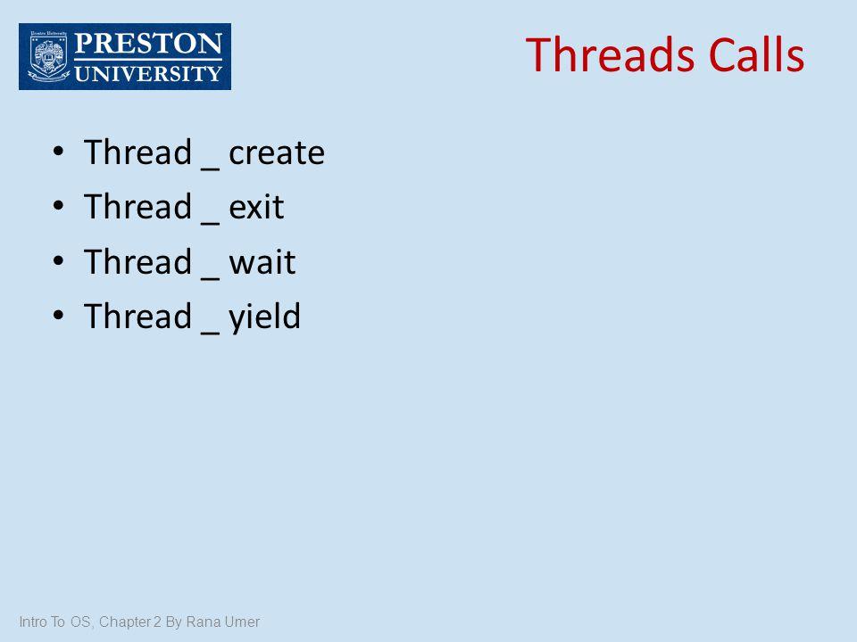 Threads Calls Thread _ create Thread _ exit Thread _ wait