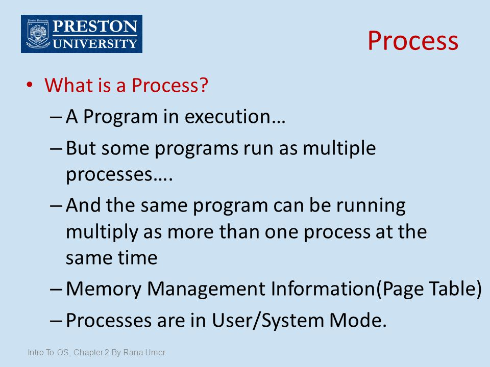 Process What is a Process A Program in execution…