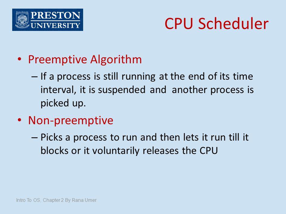 CPU Scheduler Preemptive Algorithm Non-preemptive